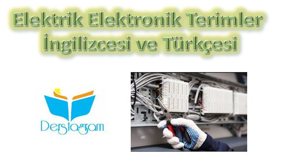 elektrik elektronik terimler ingilizcesi ve türkçe anlamları